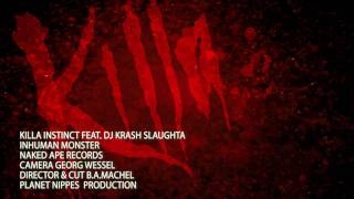 "Killa Instinct feat. DJ Krash Slaughta ""InHuman Monster"""