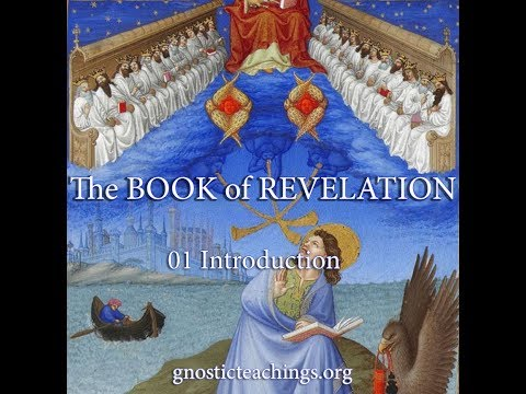 Book of Revelation 01 Introduction to the Gnostic Revelation