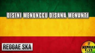 Download Disini Menunggu disana Menanti ( Sungguh ku merasa resah ) Reggae SKA Version terbaru 2019