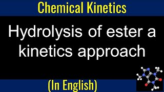 C  Kinetics  2  Hydrolysis of ester for IIT by Guru Sir @Ranchi