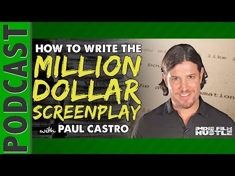 August Rush: How to Write the Million Dollar Screenplay with writer Paul Castro - IFH 039