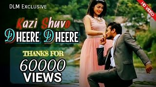 Kazi Shuvo New Song 2017 || Dheere Dheere || New Music Video Full HD