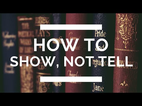 How to Show, Not Tell: The Complete Writing Guide