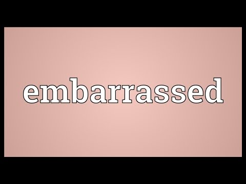 Embarrassed Meaning - YouTube
