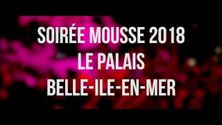 Soirée Mousse Le Palais 2018