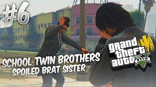 GTA 5 School Twin Brothers Ep. 6 - SPOILED BRAT SISTER 💇