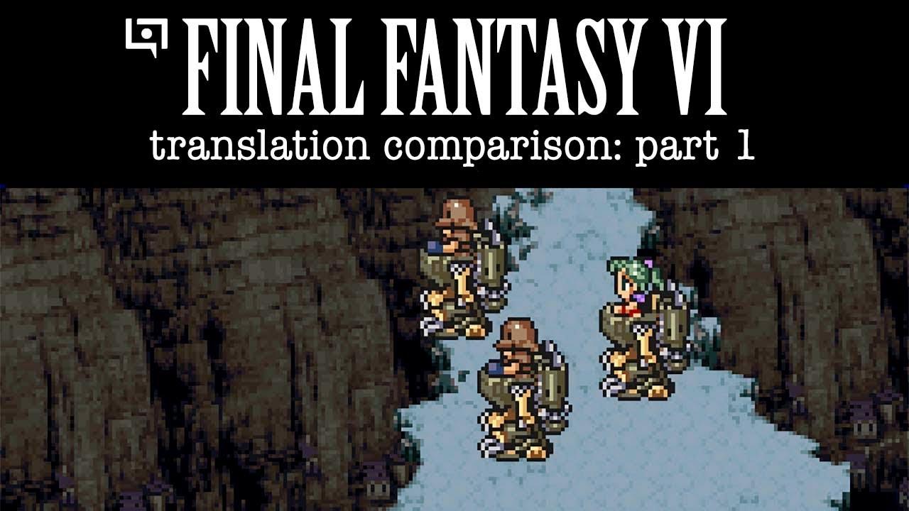 Final Fantasy 6 Rom ff6 translation comparison #01: japanese script vs. snes/gba/fan/google  translations