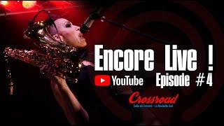 Encore Live - Episode #4 au Crossroad à Angoulins-sur-mer