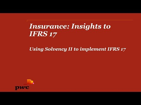 PwC's Insurance: insights to IFRS 17 - 2. Using Solvency II to implement IFRS 17