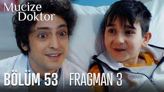 Mucize Doktor 53. Bölüm 3. Fragmanı