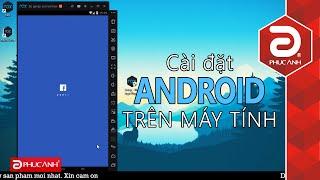 Hướng dẫn cài đặt Android trên máy tính - Nox App Player