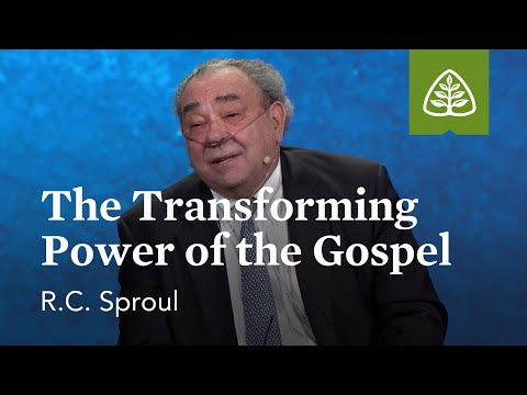 R.C. Sproul: The Transforming Power of the Gospel