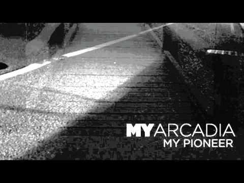 My Pioneer- My Arcadia