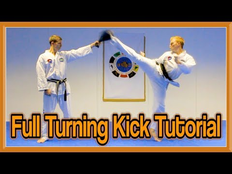 Taekwondo Roundhouse Kick/Full Turning Kick Tutorial | GNT How to