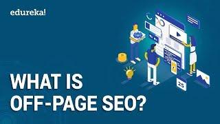 What is Off-Page SEO   Off-Page SEO Techniques   SEO Tutorial   Digital Marketing Training   Edureka