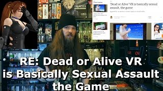 RE: Dead or Alive VR is Basically Sexual Assault the Game - AlphaOmegaSin