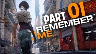 Remember Me Walkthrough Part 1 Gameplay Review Let's Play Playthrough (Xbox360/PS3/PC)