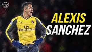 Alexis sanchez 2017 ● ultimate skills & goals ● hd