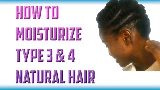 How to Moisturize Type 3 & 4 Natural Hair