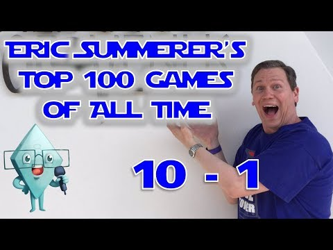 Eric Summerers Top 100 Games of All Time: #10-#1