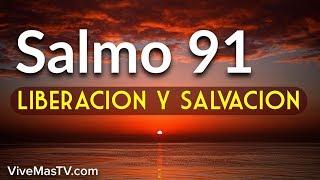 Salmo 91   Oracion de liberacion, protección y salvación
