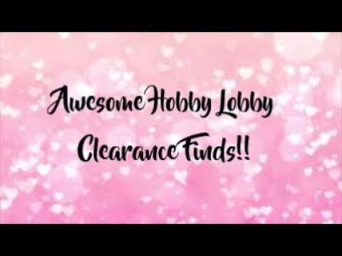 🎆AWESOME HOBBY LOBBY CLEARANCE FINDS🎆