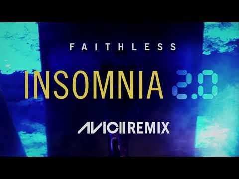 Faithless  - Insomnia 2.0  (Avicii Remix Official)