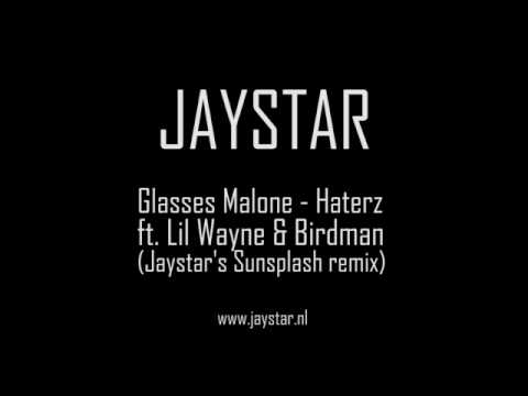 Glasses Malone - Haterz ft Lil Wayne & Birdman Jaystar's remix