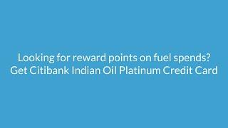 Citibank Indian Oil Platinum Credit Cards: Apply Online - 12