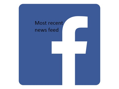 How to see most recent news feed on facebook