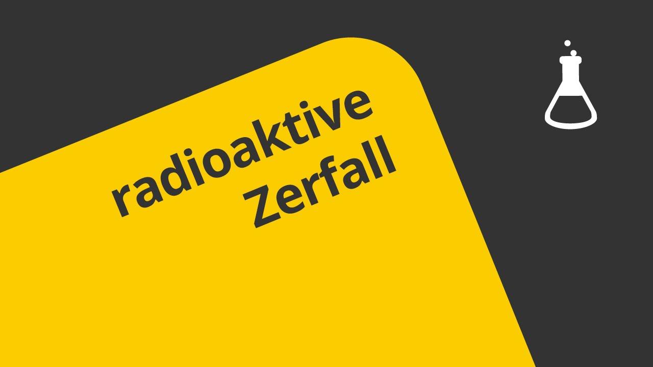 Alles rund um den radioaktiven Zerfall | Chemie | Allgemeine und ...