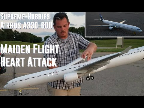 Supreme-Hobbies Airbus A330-600 - Maiden Flight and Heart Attack!