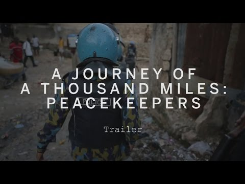 A JOURNEY OF A THOUSAND MILES: PEACEKEEPERS Trailer | Festival 2015