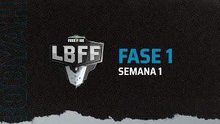 LBFF Série B - Fase 1 - Semana 1 | Free Fire