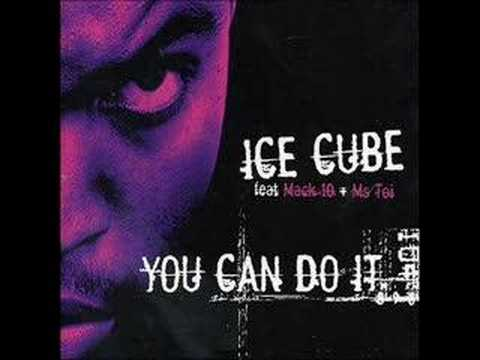 Ice Cube - You Can Do It (Feat. Mack 10 & Ms. Toi) (Clean)