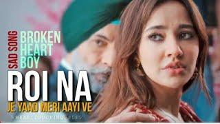 Roi Na Je yaad Meri Aayi Ve   New Sad Songs Hindi 2021   Hindi Sad Song   Sad Songs   New Sad Song