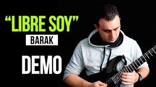 """LIBRE SOY"" Barak & Alex campos - DEMO | COVER"