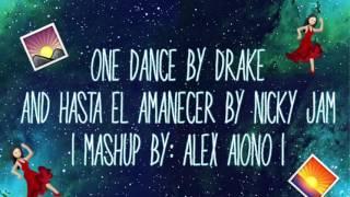 one dance and hasta el amanecer mashup lyrics alex aiono