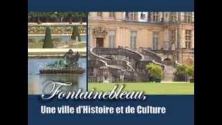 Fontainebleau, une ville d'exception