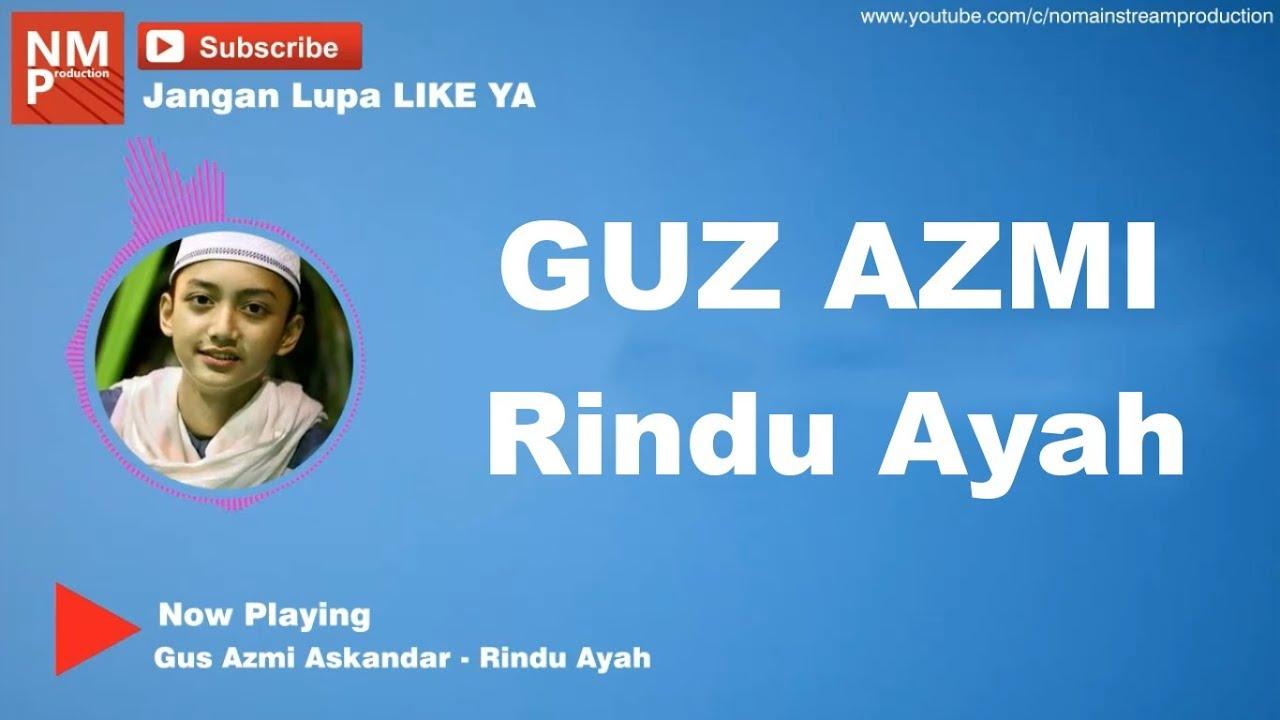 rindu-ayah-gus-azmi-syubbanul-muslimin-lirik-by-rizky-no-mainstream-production