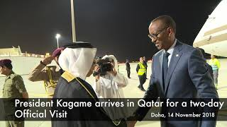 President Kagame arrives in Qatar for a two day Official Visit | Doha, 14 November 2018.