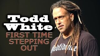 Todd White | FIRST TIME STEPPING OUT