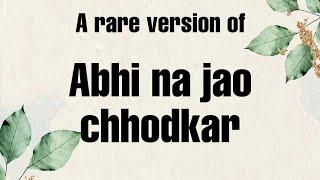 Abhi na jao chhod kar - A rare version | Jahan mein aisa kaun hai | Jaidev | Sahir | Hum Dono