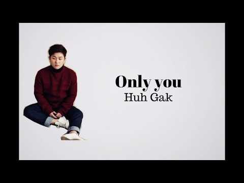 Huh Gak  - Only You Lyrics [HAN/ROM/ENG]