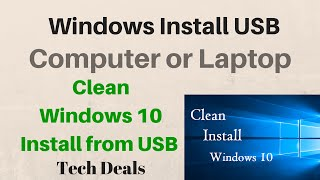 """How To"" - Clean Windows 10 Install from USB Drive - Desktop or Laptop Computer"