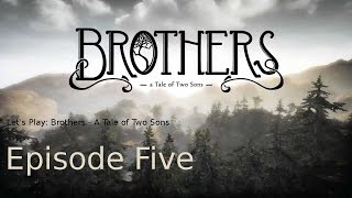 Goat Riding!!! - Ep 5 Let's Play: Brothers - A Tale of Two Sons
