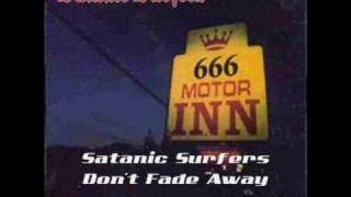 Watch Satanic Surfers Dont Fade Away video