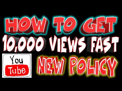 Youtube New 10K View Policy (How To Get 10,000 Views Fast) HOW TO GET A LOT OF VIEWS