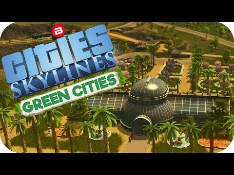 Cities: Skylines Green Cities ▶CUSTOM ECO PARK◀ Cities Skylines Green Cities DLC Part 3