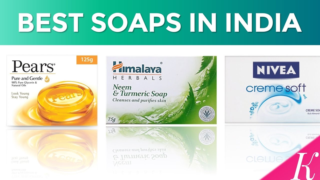 10 Best Soaps In India With Price Soaps Effective For Indian Skin